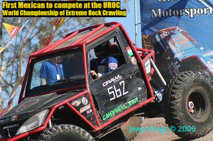 First Mexican to compete and survive the UROC World Championship of Extreme Rock Crawling 2006 in the USA.