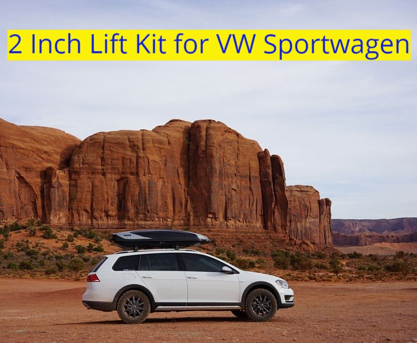 Works also for the Golf Variant, Jetta Sportwagen, Golf Wagon MK6 MK7.  Best Bolt On Lift Kit, no welding, no cutting, no drilling required.