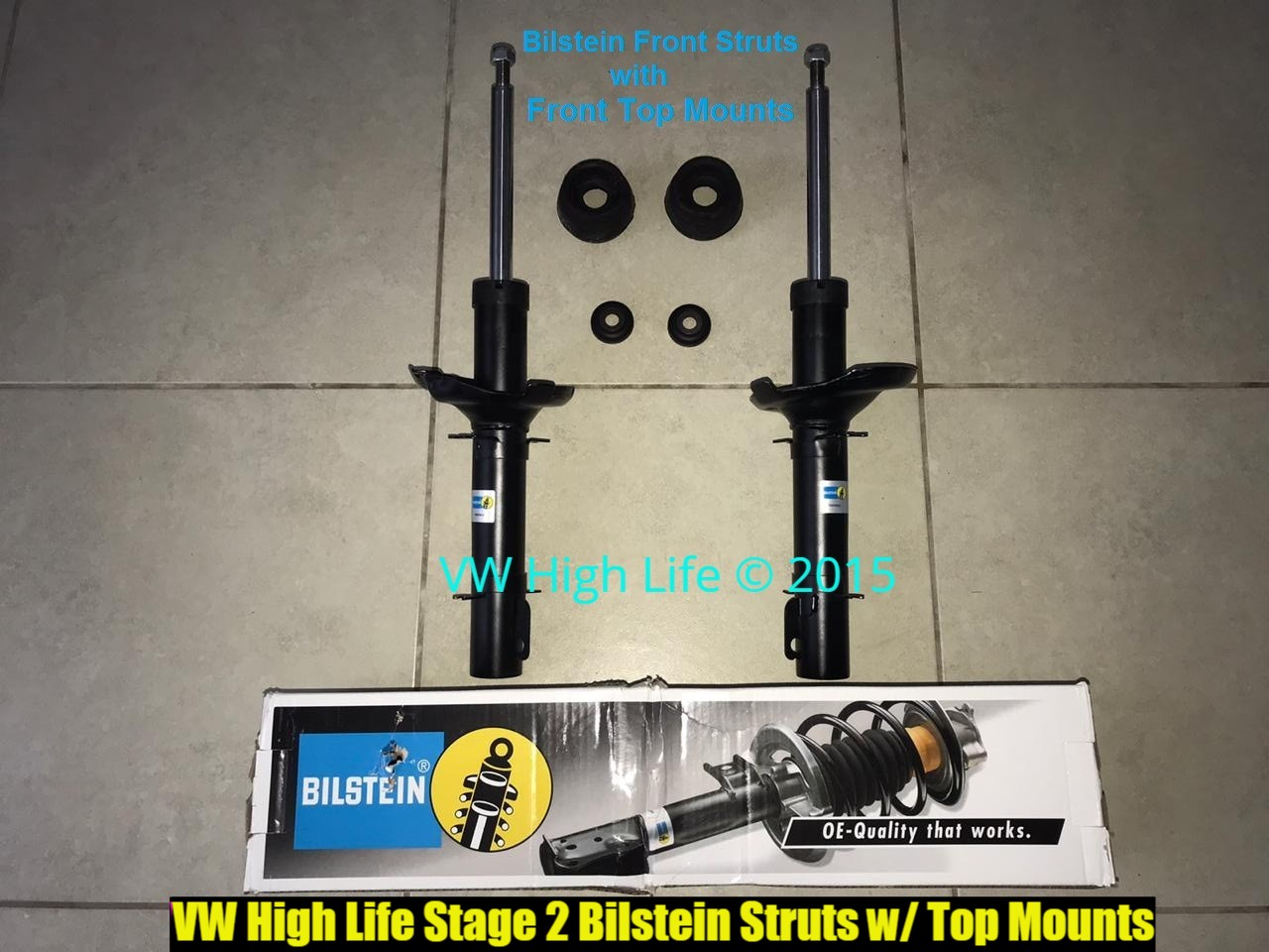 Firmer and longer Bilstein Struts and Top Front Mounts
